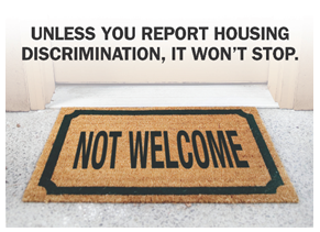 Unless you report housing discrimination, it won't stop. NOT WELCOME doormat - click image to view pdf