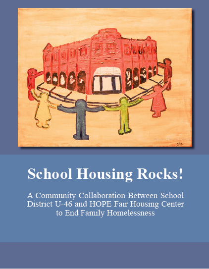 """Image of front cover of report written by HOPE titled """"School Housing Rocks! A Community Collaboration Between School District U-46 and HOPE Fair Housing Center to End Family Homelessness."""""""